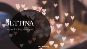 Bettina név üdvözlő borító
